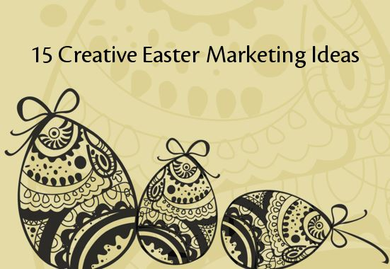 Creative Easter Marketing Ideas